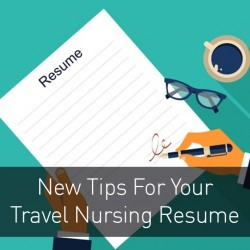 New Tips For Your Travel Nursing Resume