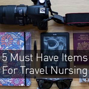 5 Must Have Items for Travel Nursing