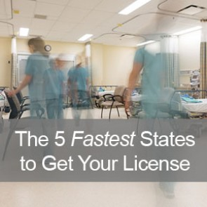 5 Fastest States to get Your Nursing License