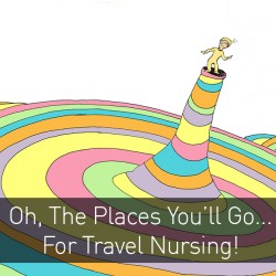 Oh The Places You'll Go: Great Lesser-Known Travel Nursing Destinations