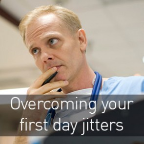 Overcoming your first day travel nursing jitters