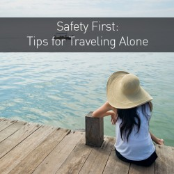 Safety First - Things to Remember When Traveling Alone